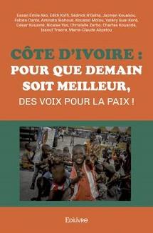 Côte d'Ivoire : Pour que demain soit meilleur, des voix pour la paix !